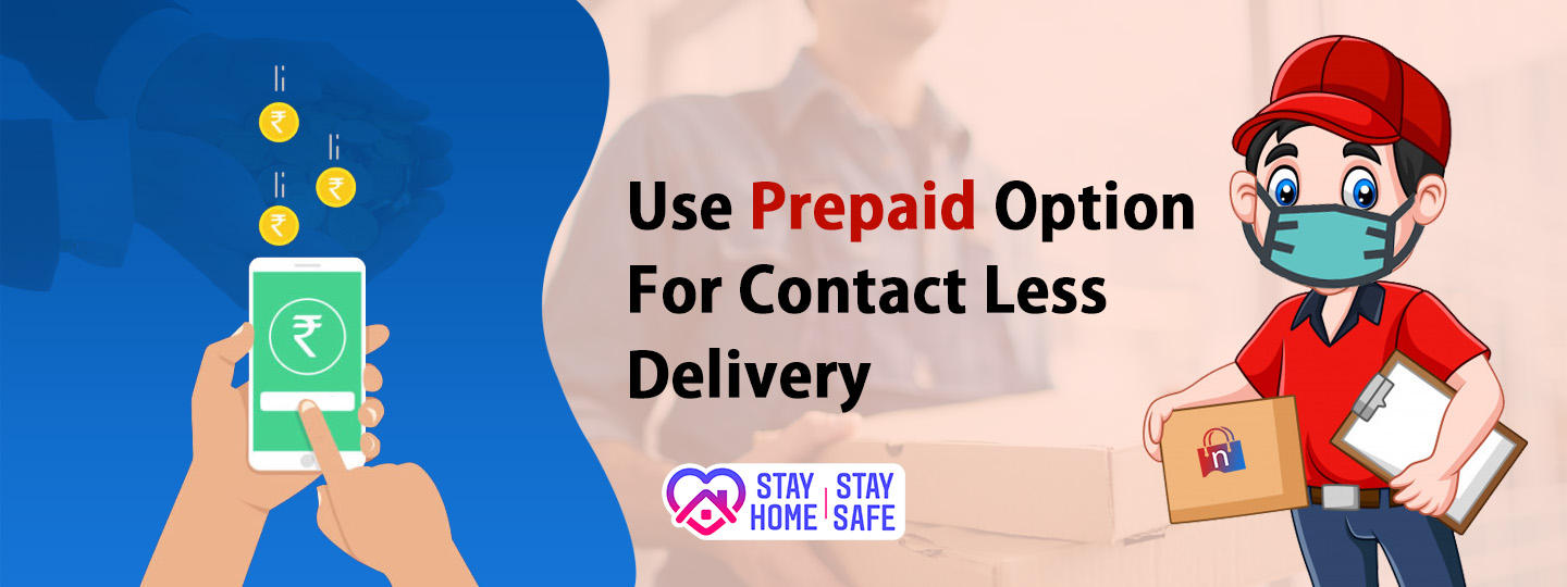 Choose PrePaid Option For Contact Less Delivery.